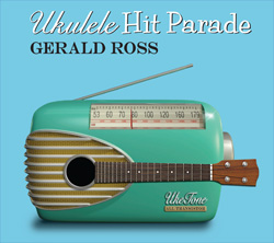 Ukulele Hit Parade © 2009 Gerald Ross